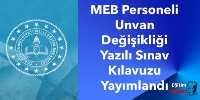 MEB Personeli Unvan Değişikliği Yazılı Sınav Kılavuzu Yayımlandı