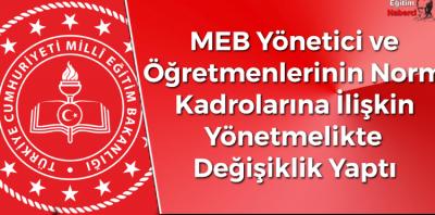 MEB Yönetici ve Öğretmenlerinin Norm Kadrolarına İlişkin Yönetmelikte Değişiklik Yaptı