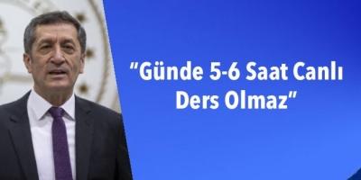 """MEB Ziya Selçuk:""""Günde 5-6 Saat Canlı Ders Olmaz"""""""