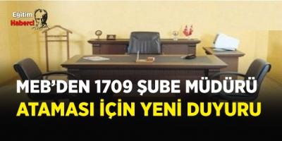 MEB'DEN 1709 ŞUBE MÜDÜRÜ  ATAMASI İÇİN YENİ DUYURU
