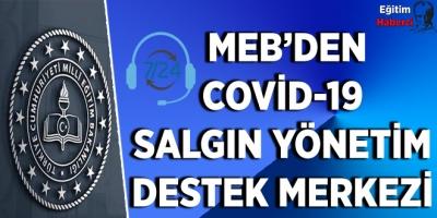 MEB'den COVID-19 Salgın Yönetim Destek Merkezi