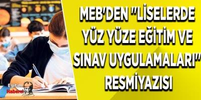 MEB'den ''Liselerde  Yüz Yüze Eğitim ve  Sınav Uygulamaları''  Resmi Yazısı