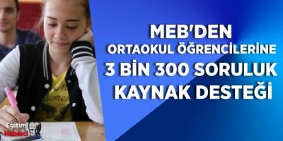 MEB'den ortaokul öğrencilerine 3 bin 300 soruluk kaynak desteği