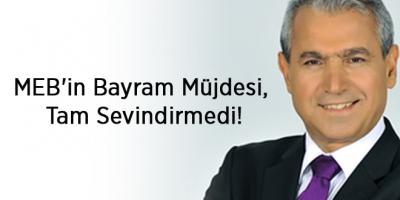 MEB'in Bayram Müjdesi, Tam Sevindirmedi!
