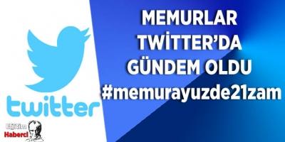 Memurlar Twitter'da Gündem Oldu #memurayuzde21zam