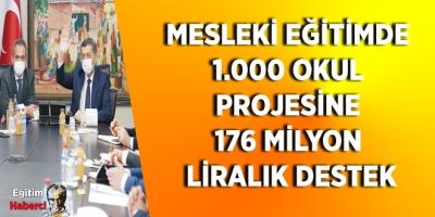MESLEKİ EĞİTİMDE 1.000 OKUL PROJESİNE 176 MİLYON LİRALIK DESTEK