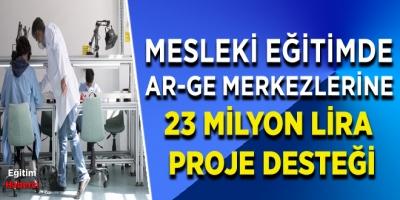 MESLEKİ EĞİTİMDE AR-GE MERKEZLERİNE 23 MİLYON LİRA PROJE DESTEĞİ
