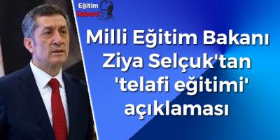 Milli Eğitim Bakanı Ziya Selçuk'tan 'telafi eğitimi' açıklaması
