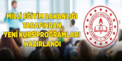 Milli Eğitim Bakanlığı Tarafından Yeni Kurs Programları Hazırlandı