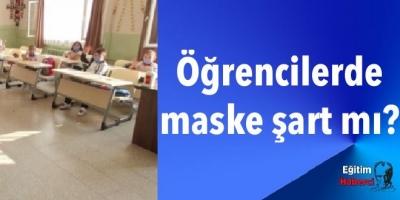 Öğrencilerde maske şart mı?