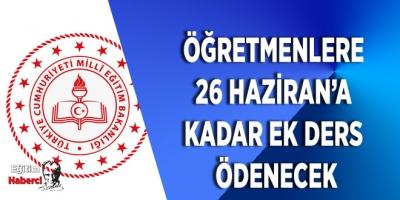 Öğretmenlere  26 Haziran'a  Kadar Ek Ders  Ödenecek