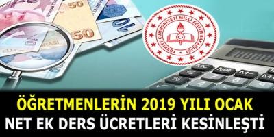 Öğretmenlerin 2019 Yılı Ocak Net Ek Ders Ücretleri