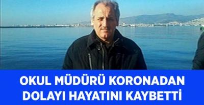 Okul Müdürü Koronadan Dolayı Hayatını Kaybetti