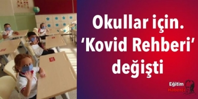 Okullar için 'Kovid Rehberi' değişti