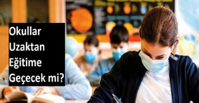 Okullar Uzaktan Eğitime Geçecek mi?