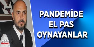 PANDEMİDE EL PAS OYNAYANLAR