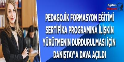 Pedagojik Formasyon Eğitimi Sertifika Programına İlişkin Yürütmenin Durdurulması İçin Danıştay'a Dava Açıldı