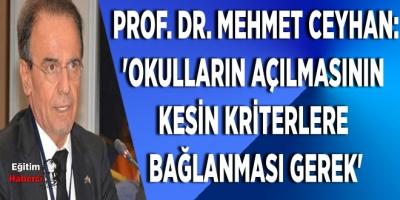 Prof. Dr. Mehmet Ceyhan:'Okulların Açılmasının Kesin Kriterlere Bağlanması Gerek'