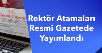 Rektör Atamaları Resmî Gazetede Yayımlandı