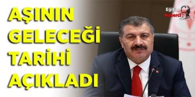 Sağlık Bakanı Aşının Geleceği Tarihi Açıkladı
