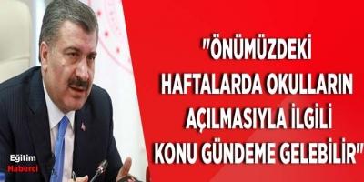 Sağlık Bakanından Okulların Açılması İle İlgili Açıklama