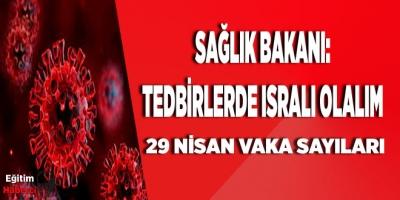 SAĞLIK BAKANI:TEDBİRLERDE ISRALI OLALIM