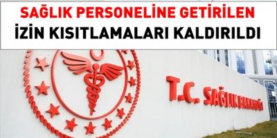 Sağlık Bakanlığı, sağlıkçılara getirilen izin kısıtlamasını kaldırdı