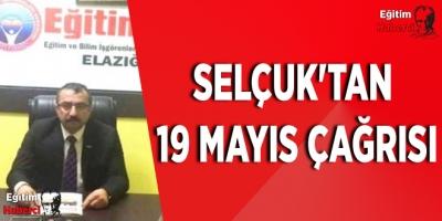 SELÇUK'TAN 19 MAYIS ÇAĞRISI
