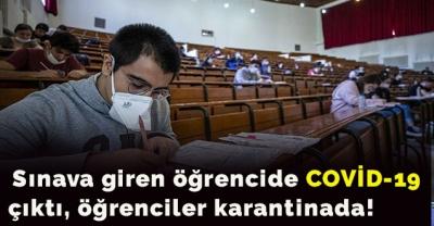 Sınava giren öğrencide COVİD-19 çıktı, öğrenciler karantinada!
