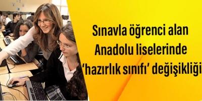 Sınavla öğrenci alan Anadolu liselerinde 'hazırlık sınıfı' değişikliği