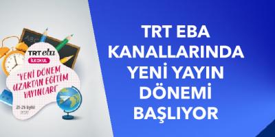 TRT EBA KANALLARINDA YENİ YAYIN DÖNEMİ BAŞLIYOR