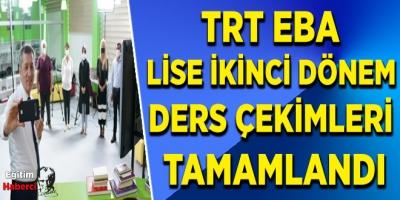 TRT EBA LİSE İKİNCİ DÖNEM DERS ÇEKİMLERİ TAMAMLANDI