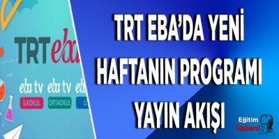 TRT EBA'da Yenİ Haftanın Programı  Yayın Akışı