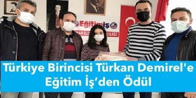 Türkiye Birincisi Türkan Demirel'e Eğitim İş'den Ödül