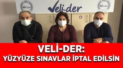 Veli-Der:Sınavlar İptal Edilmeli