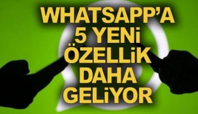 WhatsApp'a gelecek 5 yeni özellik