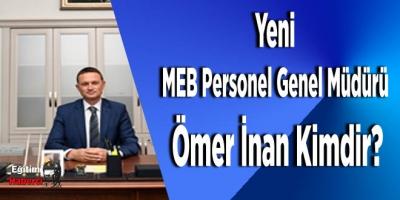 Yeni MEB Personel Genel Müdürü Ömer İnan Kimdir?