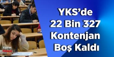 YKS'de  22 Bin 327  Kontenjan  Boş Kaldı