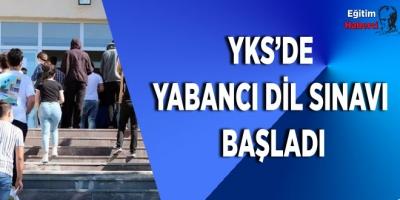 YKS'de  YABANCI DİL SINAVI  BAŞLADI